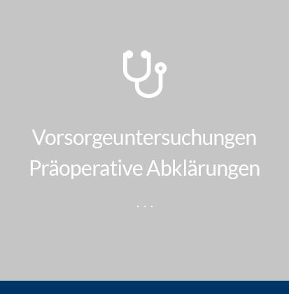 Vorsorgeuntersuchung und Präopertive Abklärungen